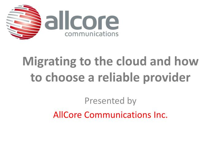migrating to the cloud and how to choose a reliable provider n.