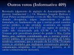 outros votos informativo 409