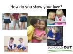 how do you show your love