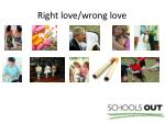 right love wrong love