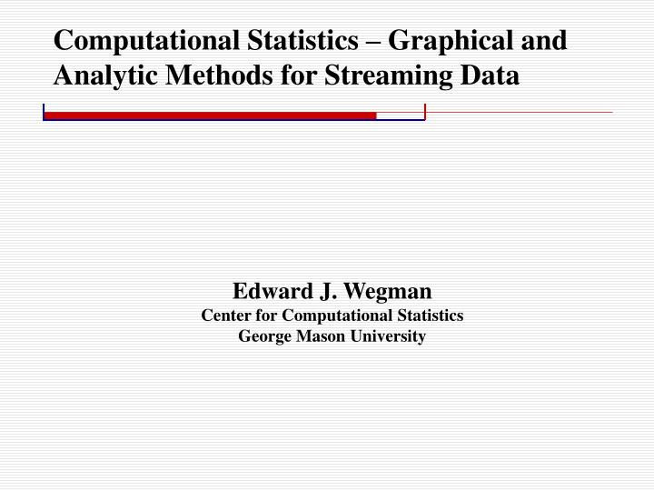 computational statistics graphical and analytic methods for streaming data n.