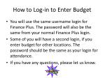 how to log in to enter budget
