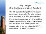 why change the deadline was originally tuesday