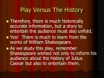 play versus the history