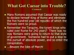 what got caesar into trouble continued