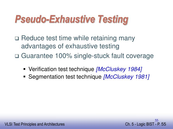 Pseudo-Exhaustive Testing