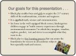 our goals for this presentation