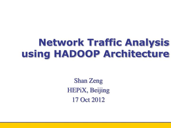 network traffic analysis using hadoop architecture n.