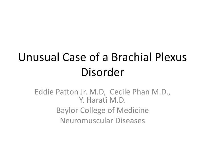 unusual case of a brachial plexus disorder n.