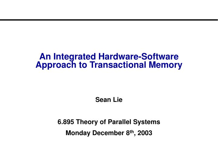 an integrated hardware software approach to transactional memory n.