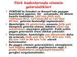 t rk kad nlar nda vitamin yetersizlikleri