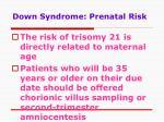 down syndrome prenatal risk