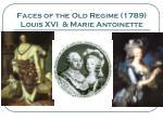 faces of the old regime 1789 louis xvi marie antoinette