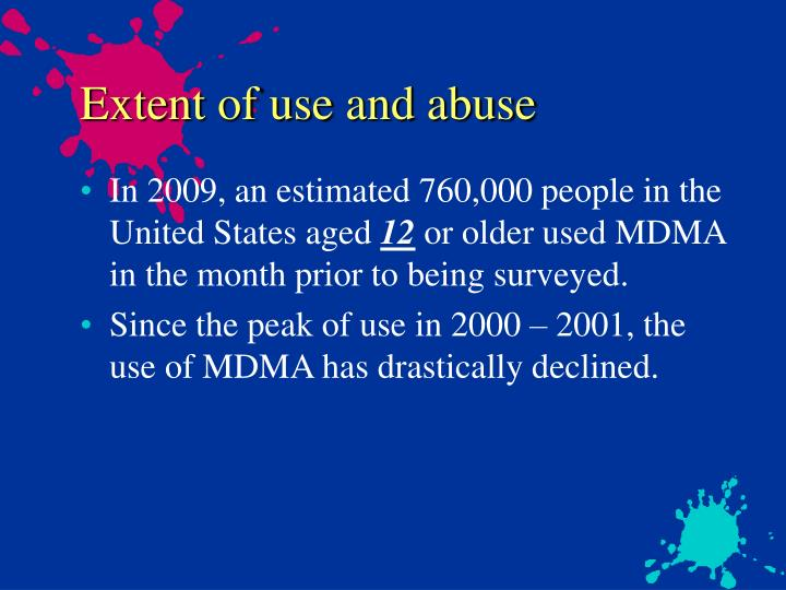 Extent of use and abuse