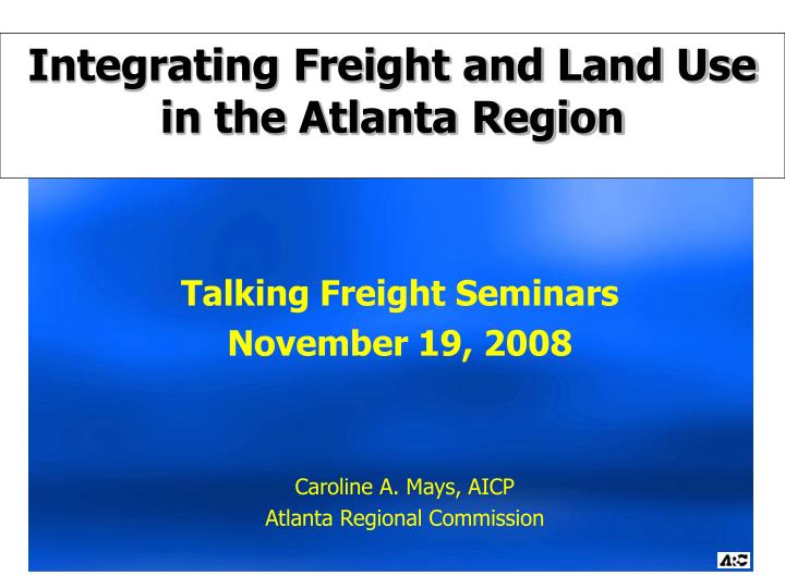 integrating freight and land use in the atlanta region n.
