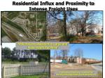 residential influx and proximity to intense freight uses