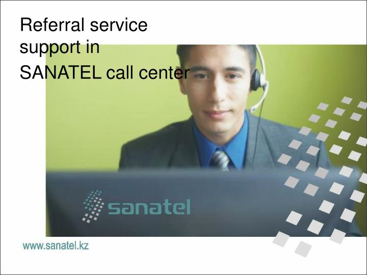 referral service support in sanatel call center n.