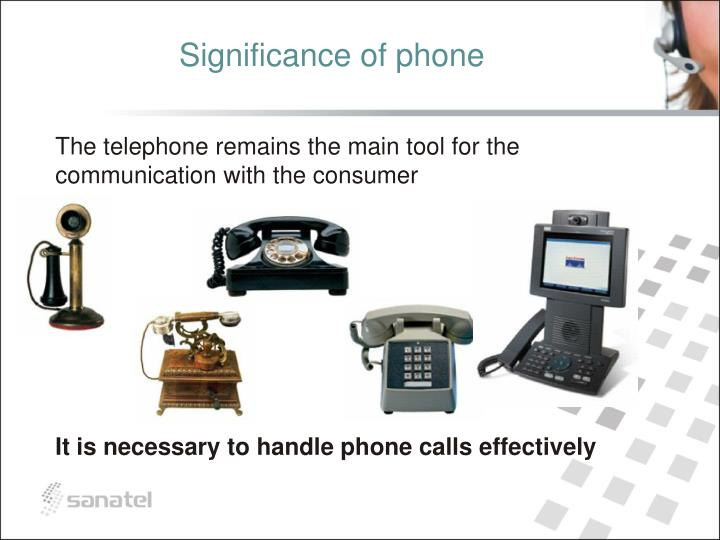Significance of phone