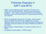fisheries disputes in gatt and wto