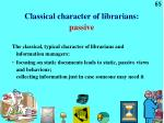 classical character of librarians passive