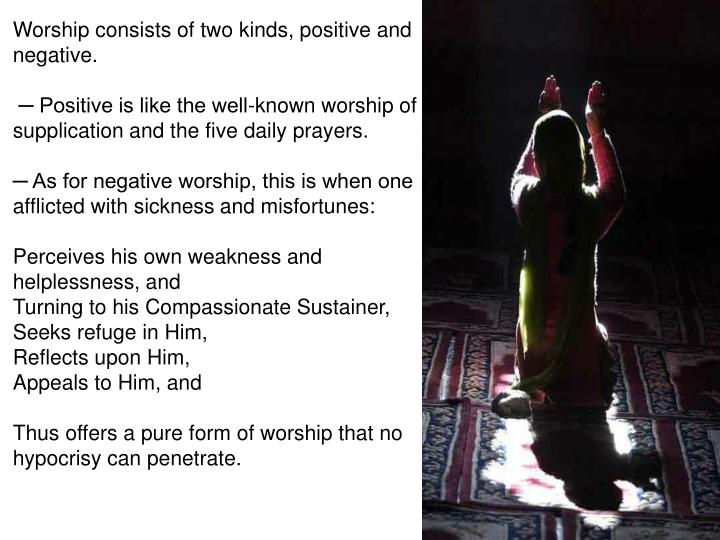Worship consists of two kinds, positive and negative.