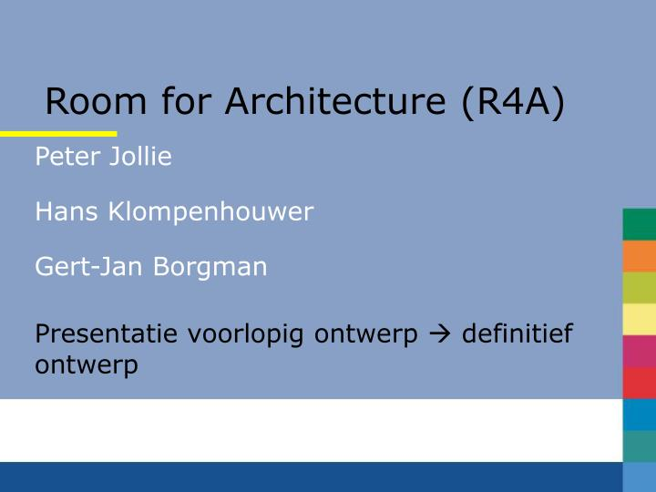 Room for Architecture (R4A)