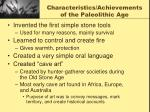 characteristics achievements of the paleolithic age