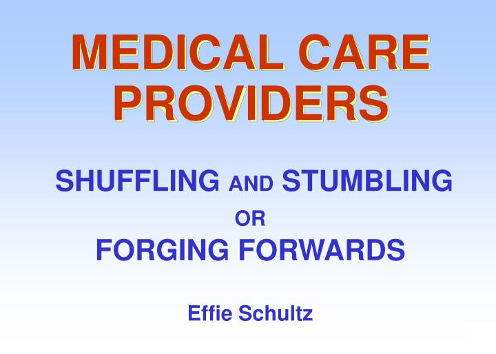 medical care providers n.