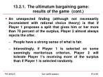 13 2 1 the ultimatum bargaining game results of the game cont