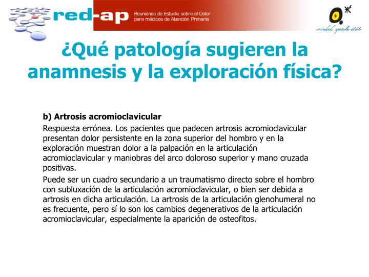 b) Artrosis acromioclavicular