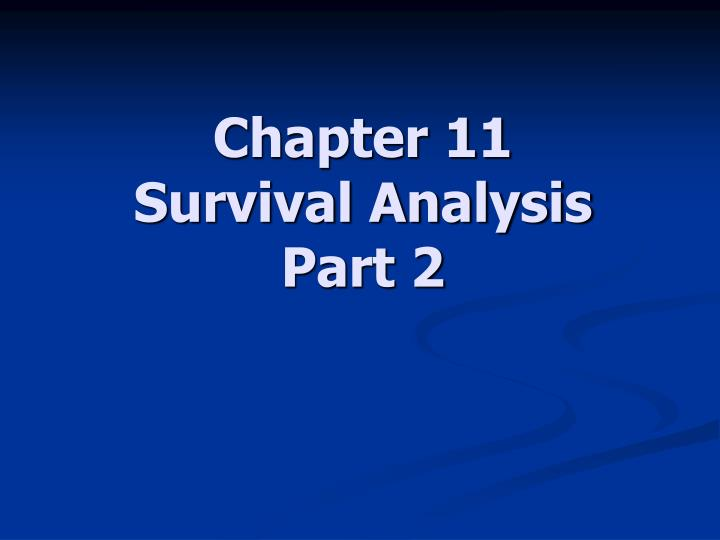 chapter 11 survival analysis part 2 n.