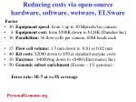 reducing costs via open source hardware software wetware elsware