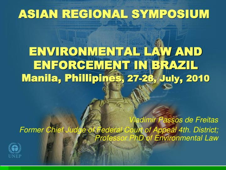 environmental law and enforcement in brazil manila phillipines 27 28 july 2010 n.