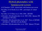 hybrid phototubes with luminescent screen