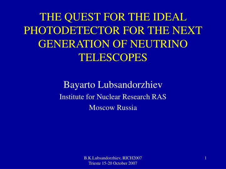 the quest for the ideal photodetector for the next generation of neutrino telescopes n.