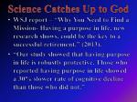 science catches up to god