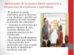 aportaciones de la pizarra digital interactiva a los procesos de ense anza y aprendizaje3