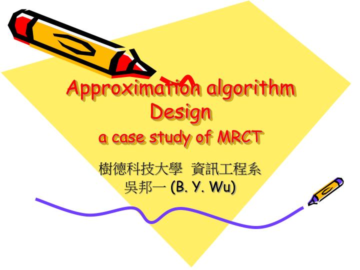 approximation algorithm design a case study of mrct n.
