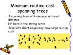 minimum routing cost spanning trees