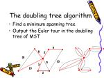 the doubling tree algorithm
