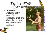 the first ptas not sure