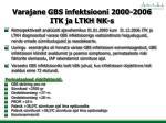 varajane gbs infektsiooni 2000 2006 itk ja ltkh nk s