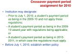 crossover payment period assignment for 20101