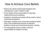 how to achieve core beliefs1