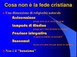 cosa non la fede cristiana