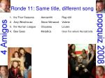 ronde 11 same title different song12