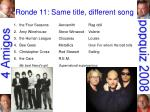 ronde 11 same title different song17