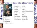 ronde 11 same title different song28