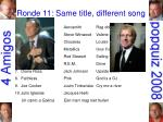 ronde 11 same title different song29