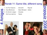 ronde 11 same title different song8